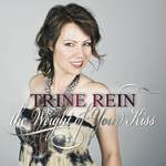 Trine Rein - The weight of your kiss (single)