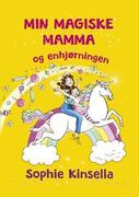Min magiske mamma og enhjørningen_kinsella