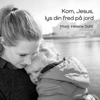 Kom, Jesus, lys din fred på jord